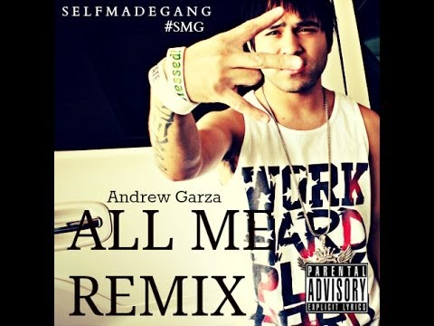 Andrew Garza - All Me Remix Video (Drake ft big sean and 2 chainz all me)