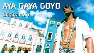 Aya Gaya Goyo (Music Video)