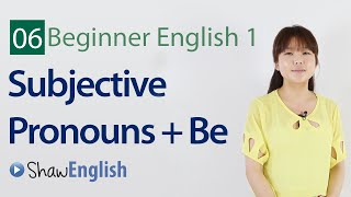 Subjective Pronouns and Verb to be, Beginner 1, Lesson 6