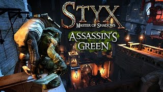 Styx: Master Of Shadows - Assassin's Green