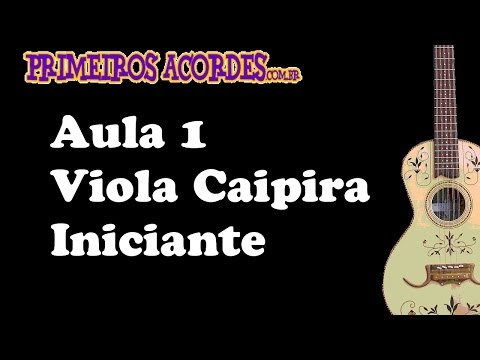 Aprenda Viola Caipira no You tube - Aula 1 de 7