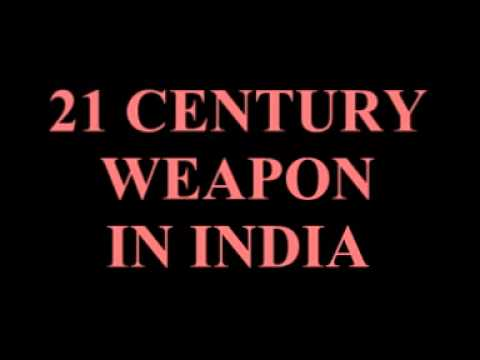 21 CENTURY WEAPON IN INDIA
