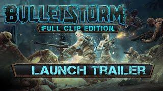 Bulletstorm: Full Clip Edition - Megjelenés Trailer