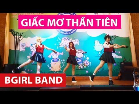 BGirl Band - Giấc Mơ Thần Tiên | Khu Du Lịch Văn Thánh 160603