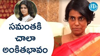 'Samantha has got lot of Dedication' says Dr Manjula : D..