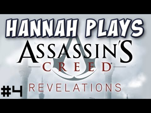 Hannah Plays! - Assassin's Creed Revelations 4 - A Warm Welcome