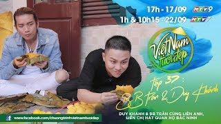 Duy Khánh & BB Trần cùng liền anh liền chị hát quan họ Bắc Ninh | Việt Nam Tươi Đẹp (Tập 37)