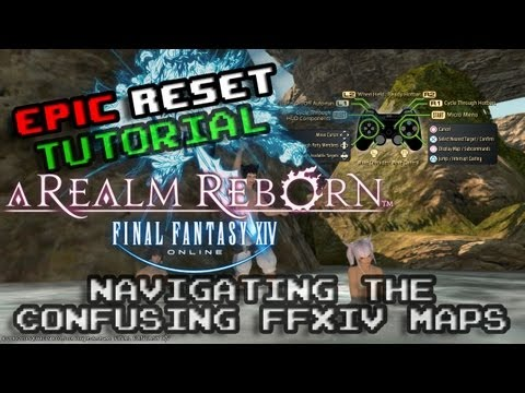 EpicReset - Tutorial - FFXIV navigating the