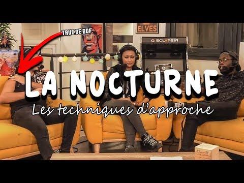 LES TECHNIQUES D'APPROCHE - La Nocturne S03E6
