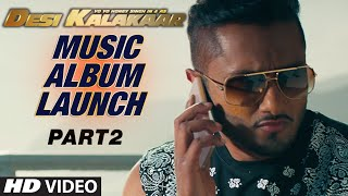 Desi Kalakaar Music Album Launch - Part - 2 | Yo Yo Honey Singh | Music Album Launch