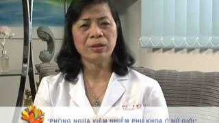 Phòng ngừa viêm nhiễm phụ khoa ở phụ nữ - Vui Sống Mỗi Ngày [VTV3 - 05.06.2013]