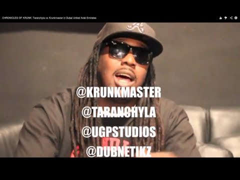 CHRONICLES OF KRUNK: Taranchyla vs Krunkmaster in Dubai United Arab Emirates