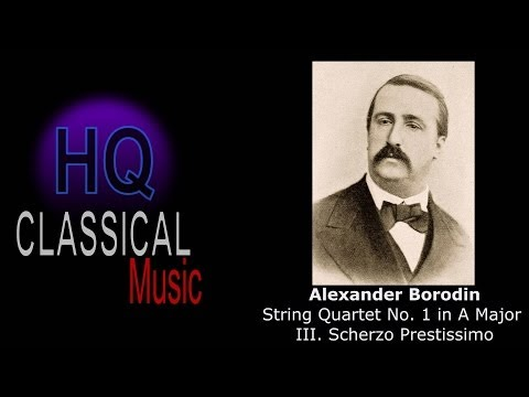 BORODIN - String Quartet No.1 in A Major - III. Scherzo Prestissimo - HQ
