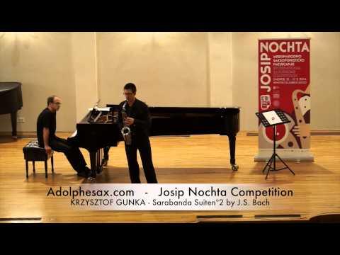 JOSIP NOCHTA COMPETITION KRZYSZTOF GUNKA Sarabanda Suitenº2 by J S Bach