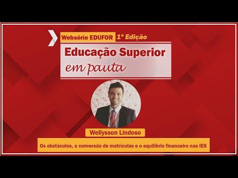 Os obstáculos, a conversão de matrículas e o equilíbrio financeiro nas IES - Websérie EDUFOR - 1º edição