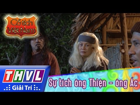 THVL | Cổ tích Việt Nam: Sự tích ông Thiện - ông Ác - Phần cuối