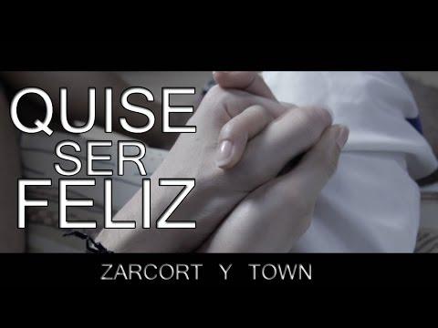 QUISE SER FELIZ   ZARCORT Y TOWN