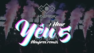 YÊU 5 - RHYMASTIC | HOAPROX REMIX | 1 HOUR VERSION