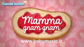 Mamma Gnam Gnam Canzoni Per Bambini Di Coccole Sonore