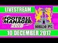 Football Manager 2018 lollujo FC FM18 Create A Club 10 December 2017 Live Stream