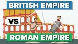 The British Empire vs The Roman Empire - Historical Comparison