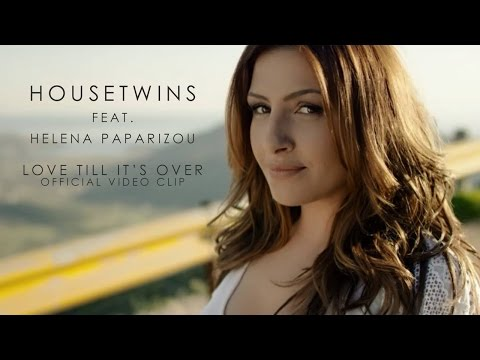 HouseTwins - Love Till It's Over feat. Helena Paparizou