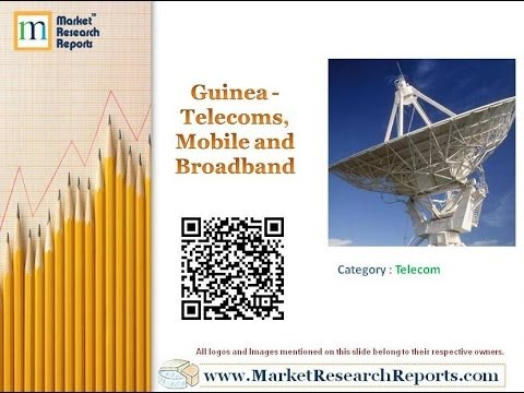Guinea - Telecoms, Mobile and Broadband