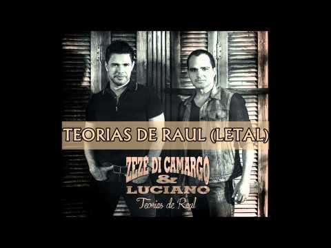 Zezé Di Camargo e Luciano - Teorias de Raul (Letal)