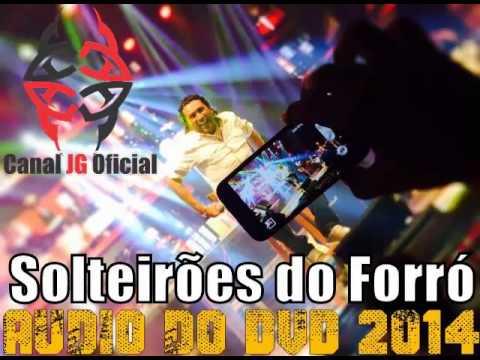 Solteirões do Forró ÁUDIO DVD Festa das Flores Itapipoca-CE 2014 COMPLETO [CanalJGOficial]