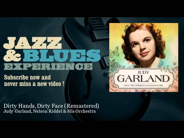 Judy Garland, Nelson Riddel & His Orchestra - Dirty Hands, Dirty Face - Remastered