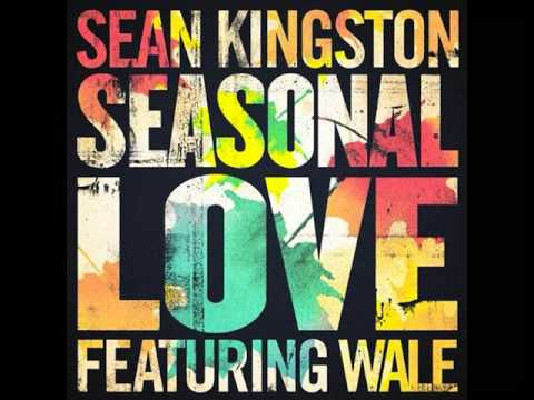 SEASONAL LOVE FT SEAN KINGSTON AND WALE ($O ILL $CREW MIXX)