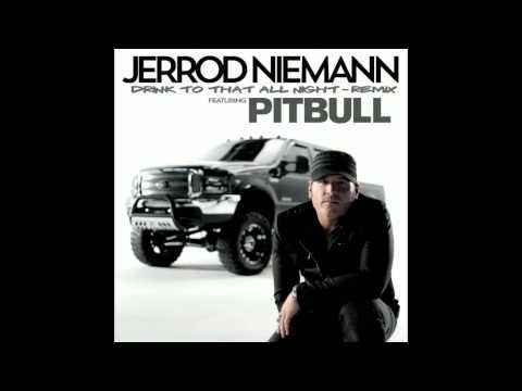Jerrod Niemann Feat Pitbull Drink To That All Night (Remix)