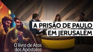 15/09/18 - Lição 11 - A prisão de Paulo em Jerusalém