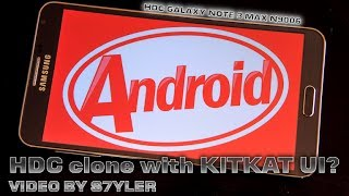 KITKAT On The HDC Galaxy Note 3 Max N9006 (a China Note 3