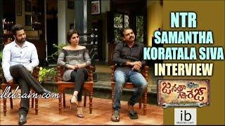 NTR, Samantha & Koratala Siva interview about Janatha Gara..