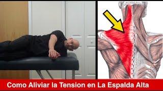 Como Aliviar el Dolor de Espalda Alta y Mejorar Su Postura - Tension en los Hombros