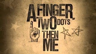 A Finger, Two Dots Then Me