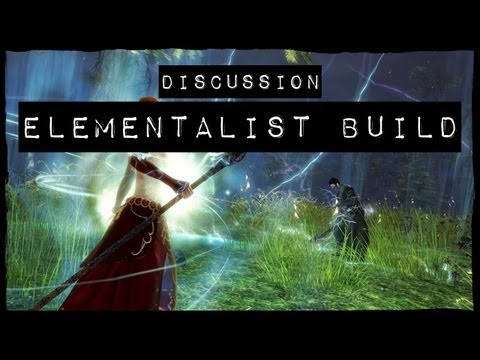 Guild Wars 2 Elementalist Build Discussion