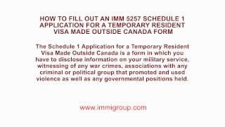 How To Fill Out An IMM 5257 Schedule 1 Application For A