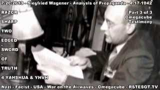 Omegacube Testimony Part 3 of 3 - Analysis of Propaganda - Siegfried Wagener - 4-17-1942
