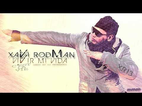 Xavi Rodman - Vivir mi vida (C'est la vie)