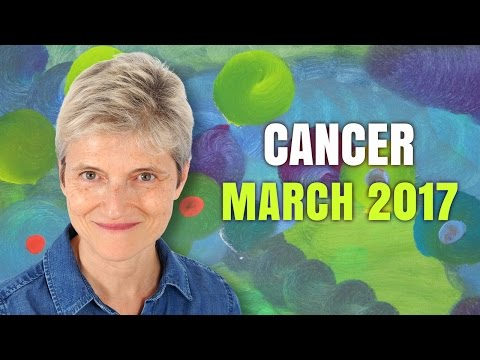 CANCER MARCH 2017 Horoscope Forecast
