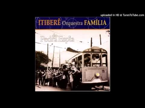Itiberê Orquestra Família - Pedra do Espia