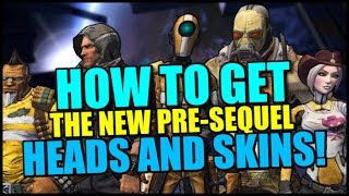 How To Get The NEW Borderlands The Pre-Sequel Heads And