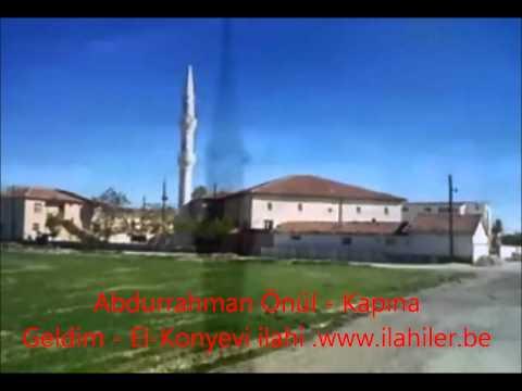 Abdurrahman Önül - Kapına Geldim - El-Konyevi ilahisi - ilahi.www.ilahiler.be