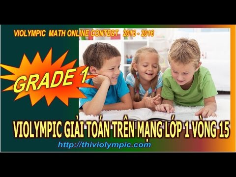 Violympic Giải toán trên mạng Lớp 1 Vòng 15 Cấp huyện năm 2016