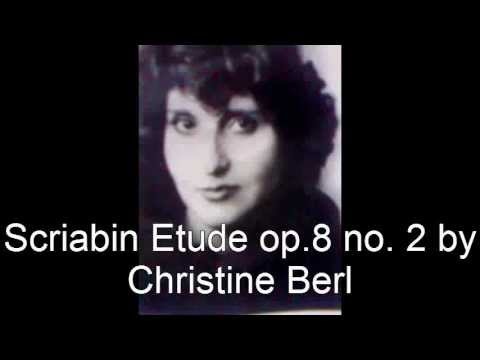 Christine Berl Plays Scriabin Etude Opus 8 n° 2