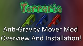 Terraria: Anti-Gravity Mover Mod Overview And Installation!
