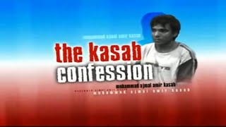 Exclusive: The Kasab Confession Part - 1