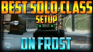 "BO2 - Best ""SOLO"" Class Setup for ""FROST"" Map on DAY 1 - Apocalypse DLC (Call of Duty Black Ops 2)"